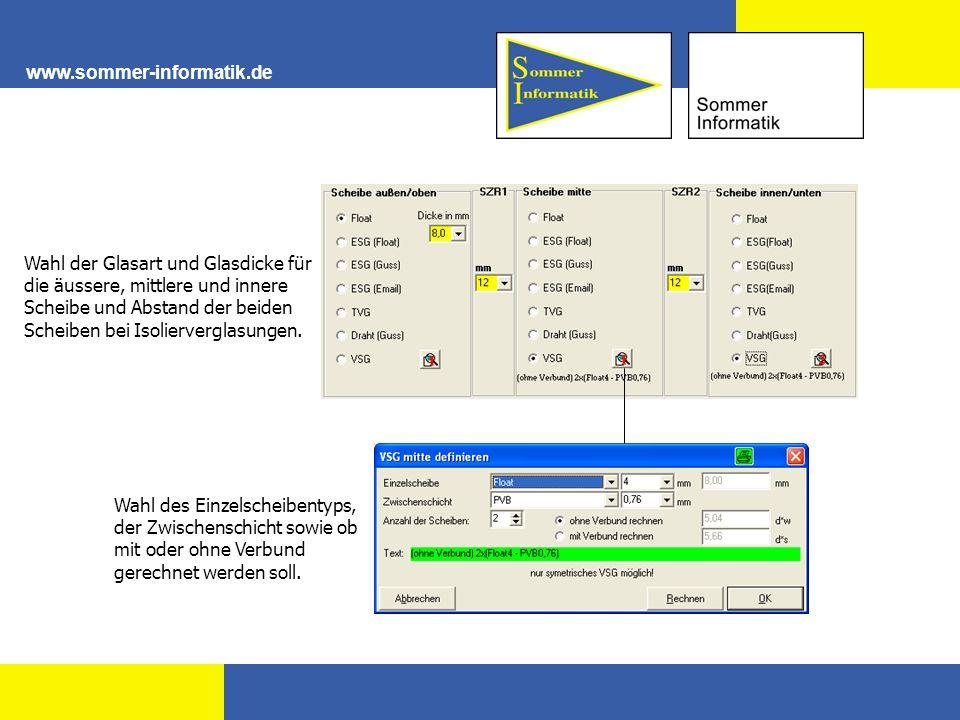 www.sommer-informatik.de Wahl der Glasart und Glasdicke für die äussere, mittlere und innere Scheibe und Abstand der beiden Scheiben bei Isoliervergla