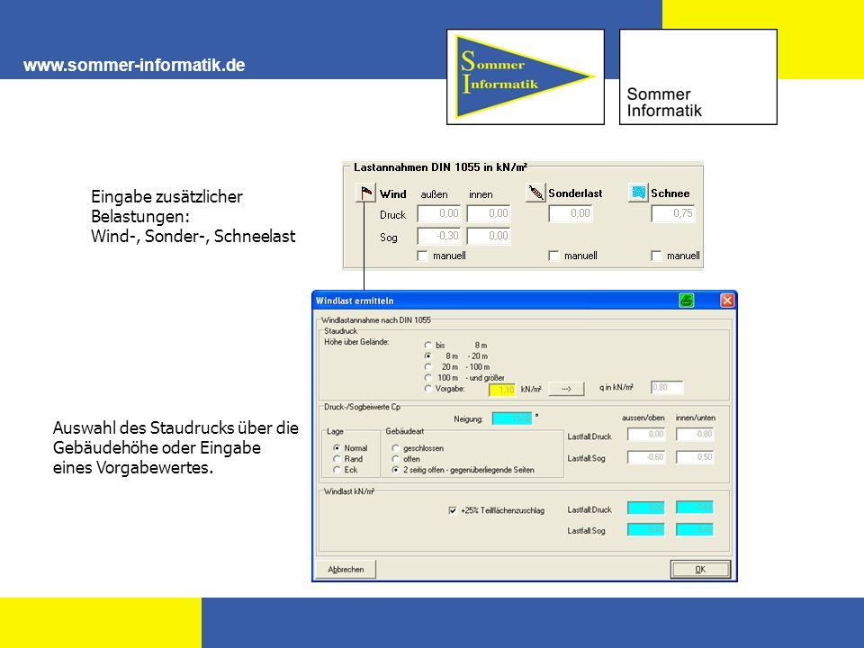 www.sommer-informatik.de Eingabe zusätzlicher Belastungen: Wind-, Sonder-, Schneelast Auswahl des Staudrucks über die Gebäudehöhe oder Eingabe eines V