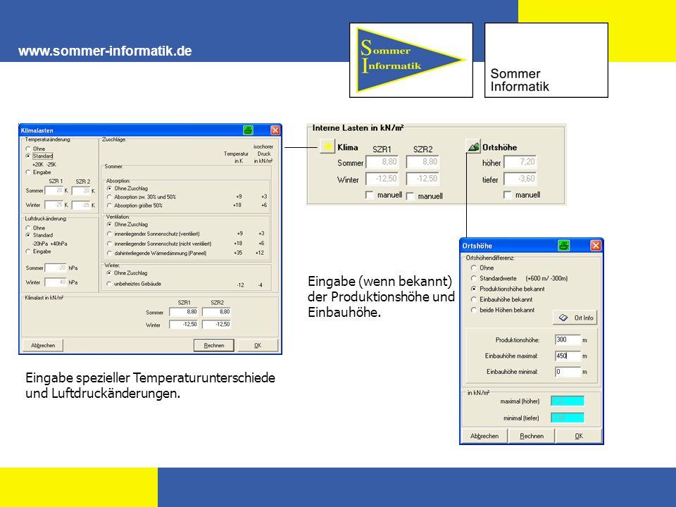 www.sommer-informatik.de Eingabe spezieller Temperaturunterschiede und Luftdruckänderungen. Eingabe (wenn bekannt) der Produktionshöhe und Einbauhöhe.
