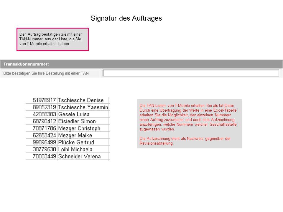 Signatur des Auftrages Den Auftrag bestätigen Sie mit einer TAN-Nummer aus der Liste, die Sie von T-Mobile erhalten haben.