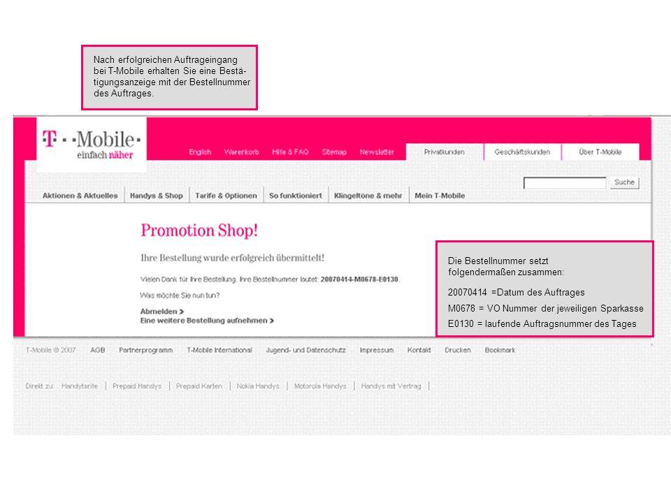 Nach erfolgreichen Auftrageingang bei T-Mobile erhalten Sie eine Bestä- tigungsanzeige mit der Bestellnummer des Auftrages.