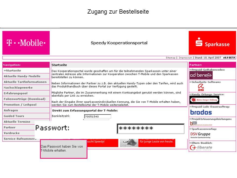 Zugang zur Bestellseite Das Passwort haben Sie von T-Mobile erhalten.