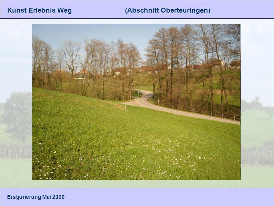 Kunst Erlebnis Weg (Abschnitt Oberteuringen) Erstjurierung Mai 2009