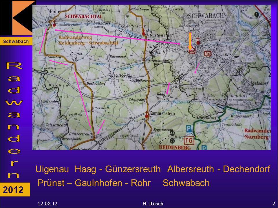Schwabach 2012 12.08.12H. Rösch2 UigenauHaag - GünzersreuthAlbersreuth - Dechendorf Prünst – Gaulnhofen - RohrSchwabach