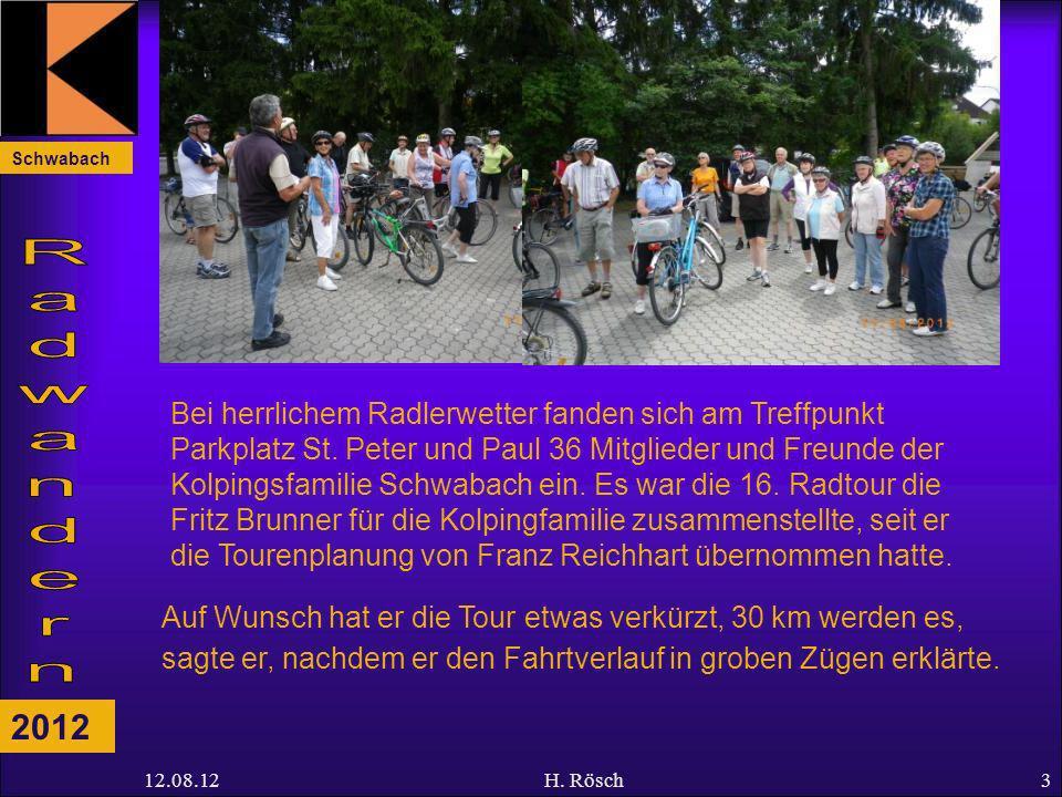 2012 12.08.12H. Rösch3 Bei herrlichem Radlerwetter fanden sich am Treffpunkt Parkplatz St. Peter und Paul 36 Mitglieder und Freunde der Kolpingsfamili