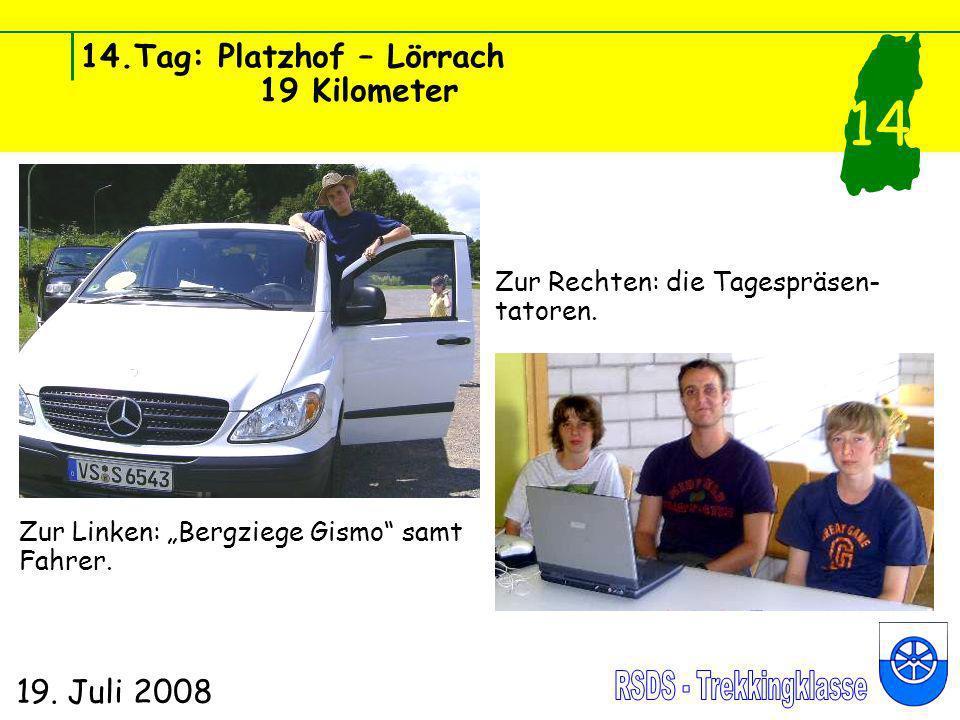 14.Tag: Platzhof – Lörrach 19 Kilometer 19. Juli 2008 14 Zur Linken: Bergziege Gismo samt Fahrer. Zur Rechten: die Tagespräsen- tatoren.