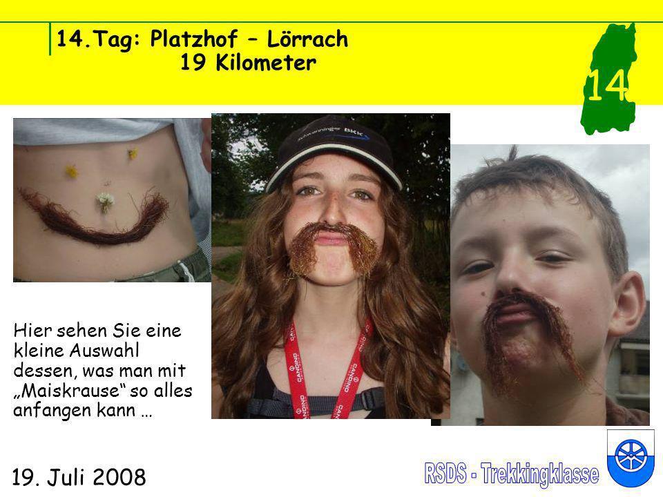 14.Tag: Platzhof – Lörrach 19 Kilometer 19. Juli 2008 14 Hier sehen Sie eine kleine Auswahl dessen, was man mit Maiskrause so alles anfangen kann …