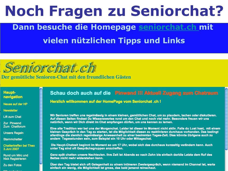 Noch Fragen zu Seniorchat? Dann besuche die Homepage seniorchat.ch mitseniorchat.ch vielen nützlichen Tipps und Links