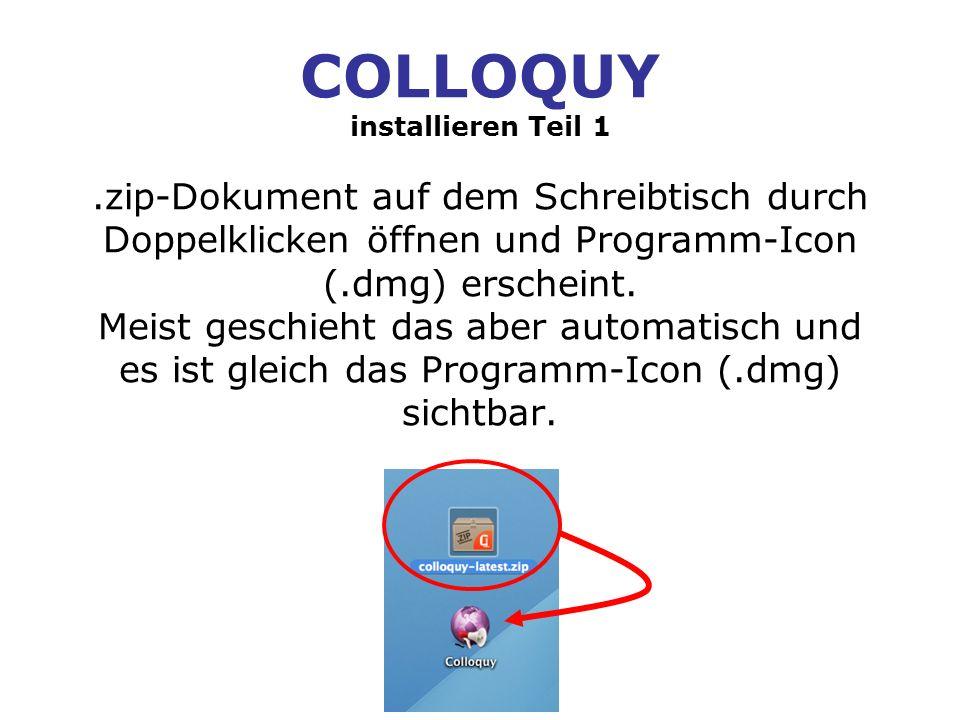 COLLOQUY installieren Teil 2 Programm ins Dock aufnehmen und im Ordner Programme versorgen Mit gedrückter Maustaste Colloquy-Icon vom Schreibtisch ins Dock und dann in den Programmordner verschieben
