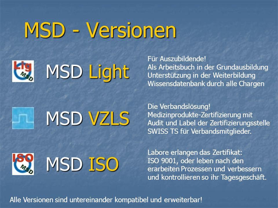 MSD - Versionen MSD Light MSD VZLS MSD ISO Für Auszubildende.