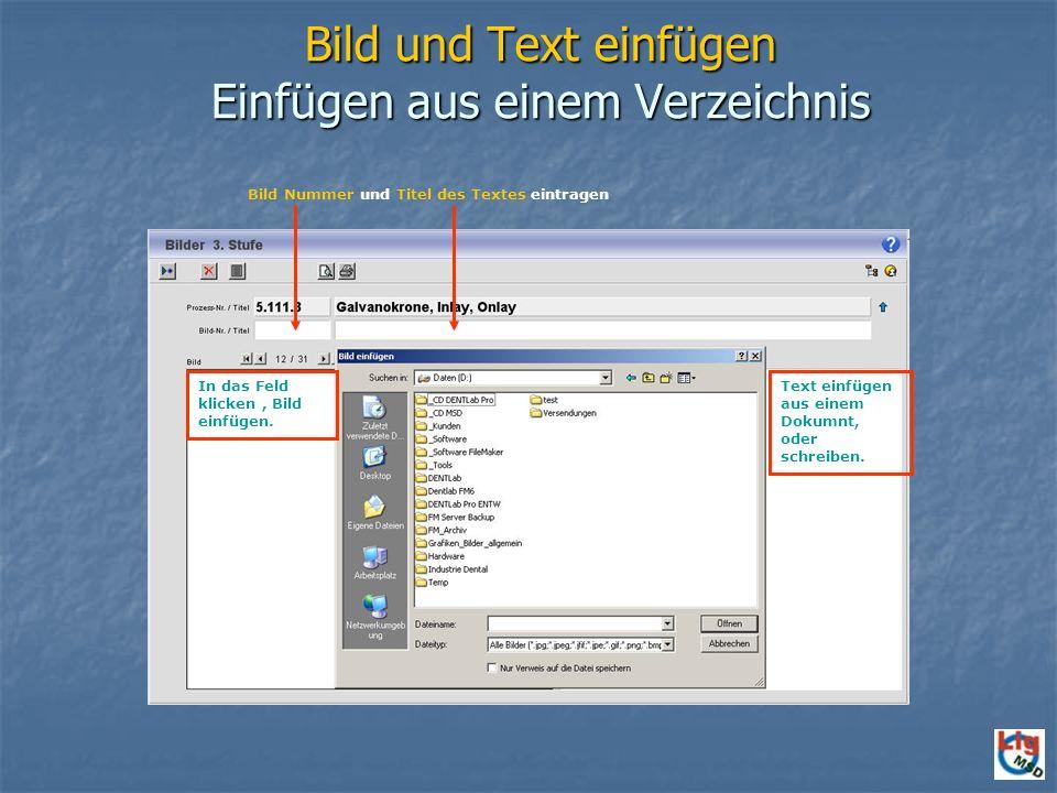 Bild und Text einfügen Einfügen aus einem Verzeichnis Text einfügen aus einem Dokumnt, oder schreiben.