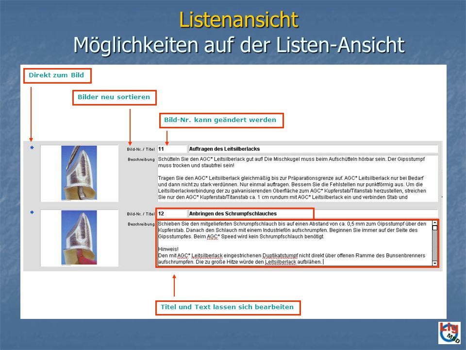 Direkt zum Bild Listenansicht Möglichkeiten auf der Listen-Ansicht Titel und Text lassen sich bearbeiten Direkt zum Bild Bilder neu sortieren Bild-Nr.