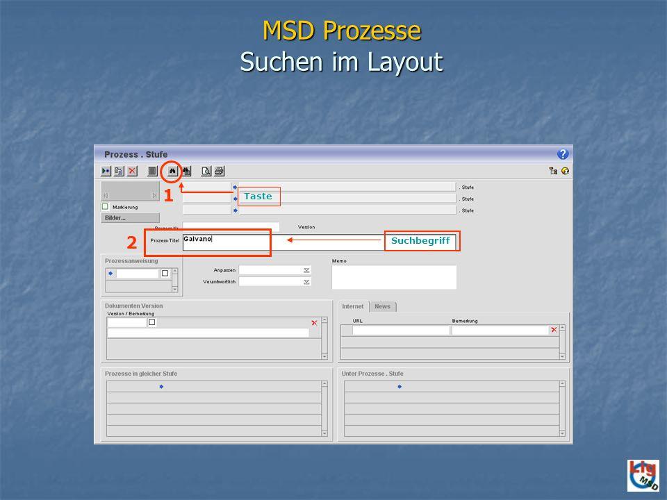 MSD Prozesse Suchen im Layout Suchbegriff 2 1 Taste