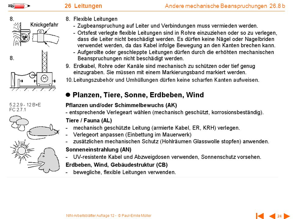 NIN-Arbeitsblätter Auflage 12 - © Paul-Emile Müller 24 26 Leitungen Andere mechanische Beanspruchungen 26.8 b