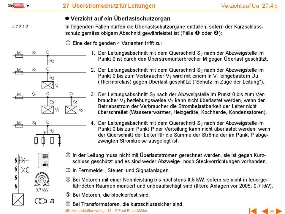 NIN-Arbeitsblätter Auflage 12 - © Paul-Emile Müller 34 27 Überstromschutz für Leitungen Verzicht auf Üu 27.4 b