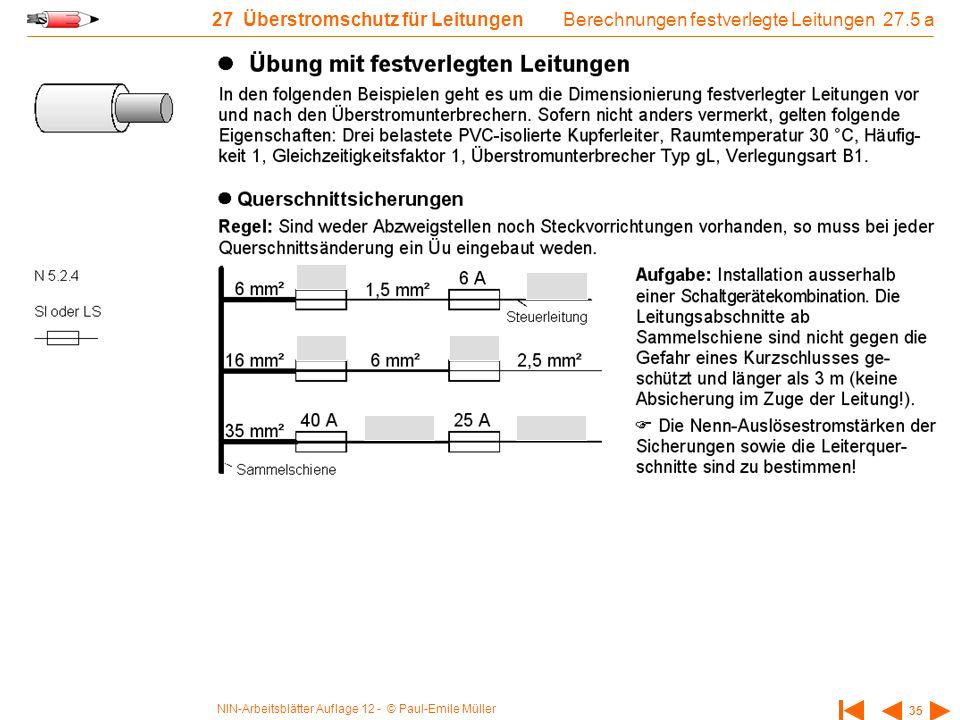 NIN-Arbeitsblätter Auflage 12 - © Paul-Emile Müller 35 27 Überstromschutz für Leitungen Berechnungen festverlegte Leitungen 27.5 a