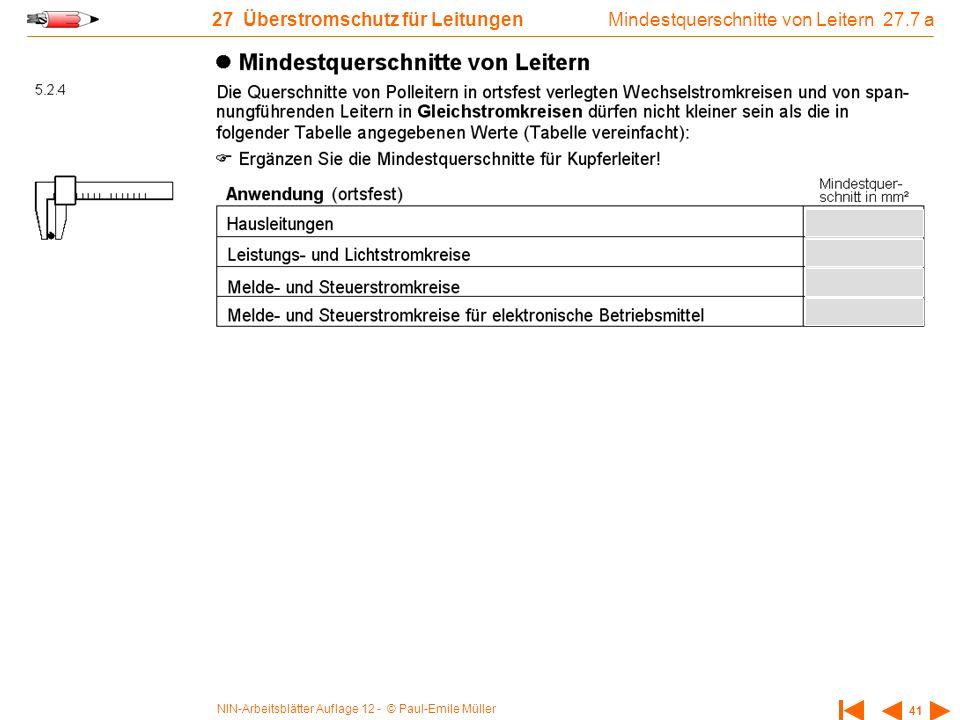 NIN-Arbeitsblätter Auflage 12 - © Paul-Emile Müller 41 27 Überstromschutz für Leitungen Mindestquerschnitte von Leitern 27.7 a