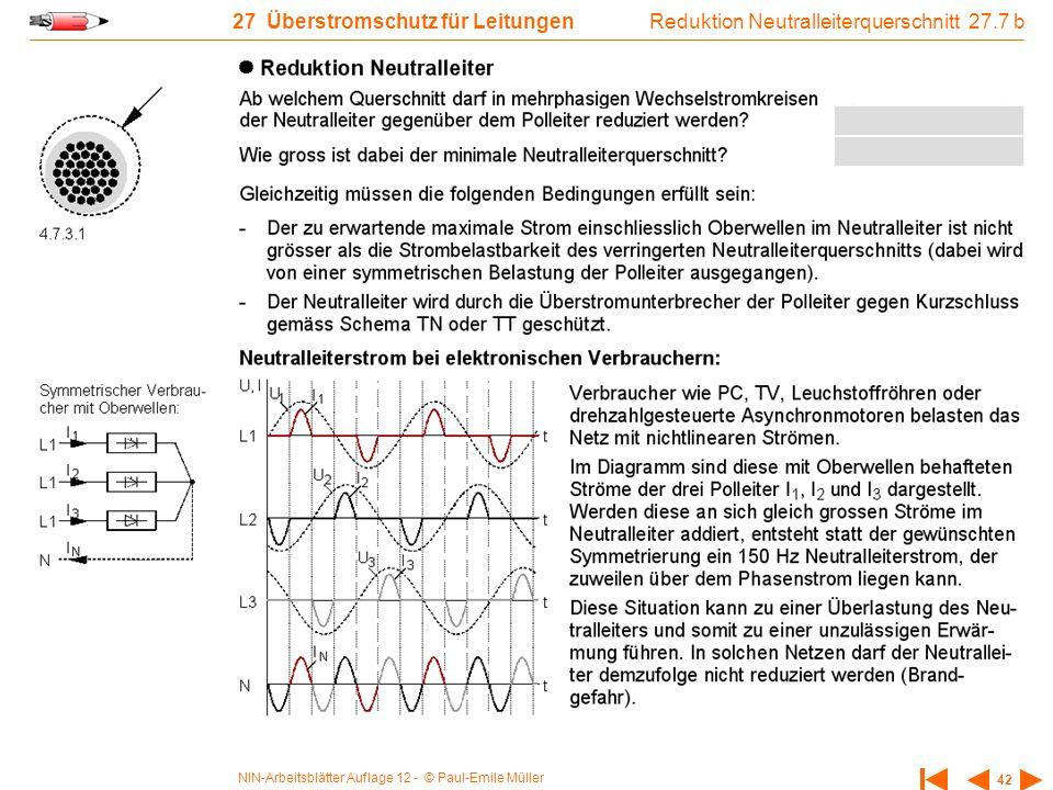 NIN-Arbeitsblätter Auflage 12 - © Paul-Emile Müller 42 27 Überstromschutz für Leitungen Reduktion Neutralleiterquerschnitt 27.7 b