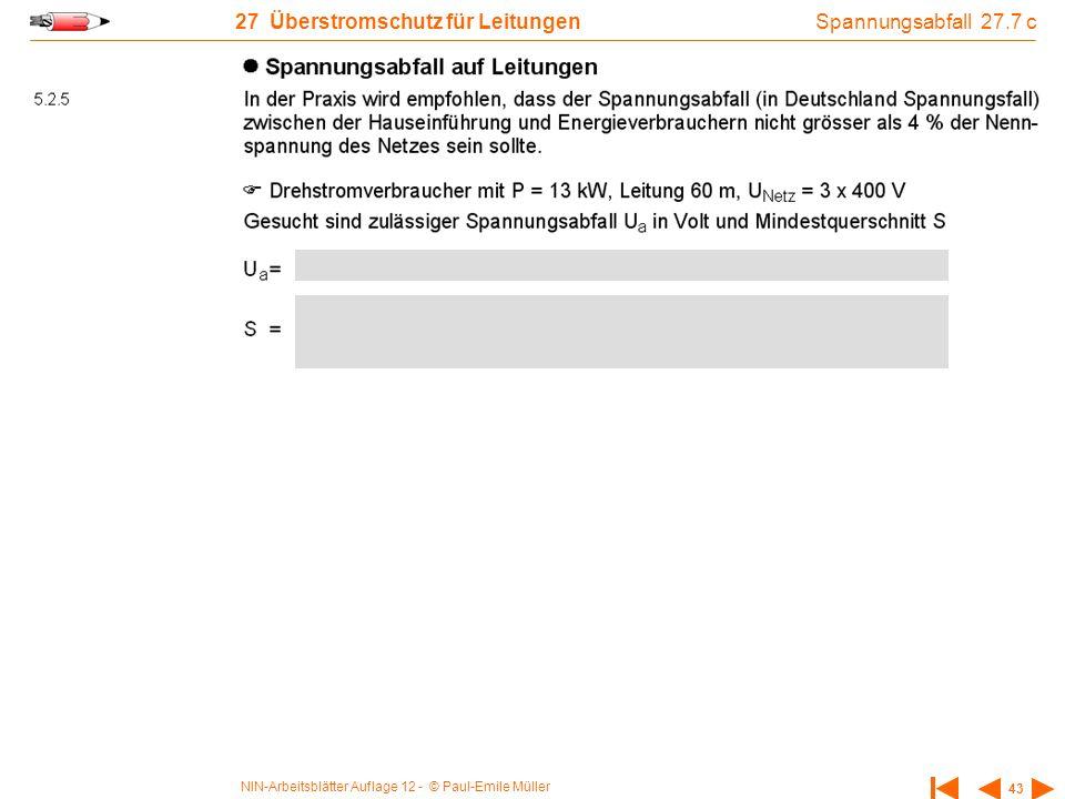 NIN-Arbeitsblätter Auflage 12 - © Paul-Emile Müller 43 27 Überstromschutz für Leitungen Spannungsabfall 27.7 c