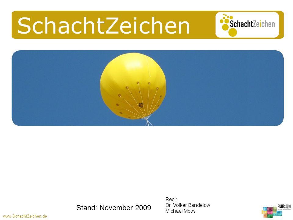 Stand: November 2009 Red.: Dr. Volker Bandelow Michael Moos SchachtZeichen www.SchachtZeichen.de