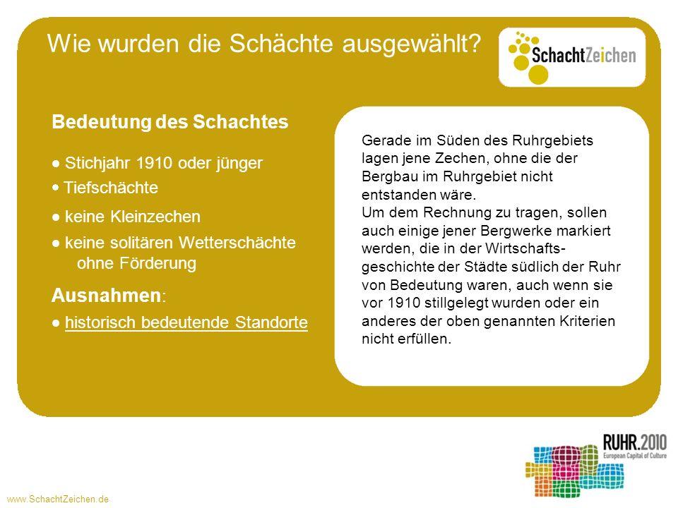 www.SchachtZeichen.de Gerade im Süden des Ruhrgebiets lagen jene Zechen, ohne die der Bergbau im Ruhrgebiet nicht entstanden wäre. Um dem Rechnung zu