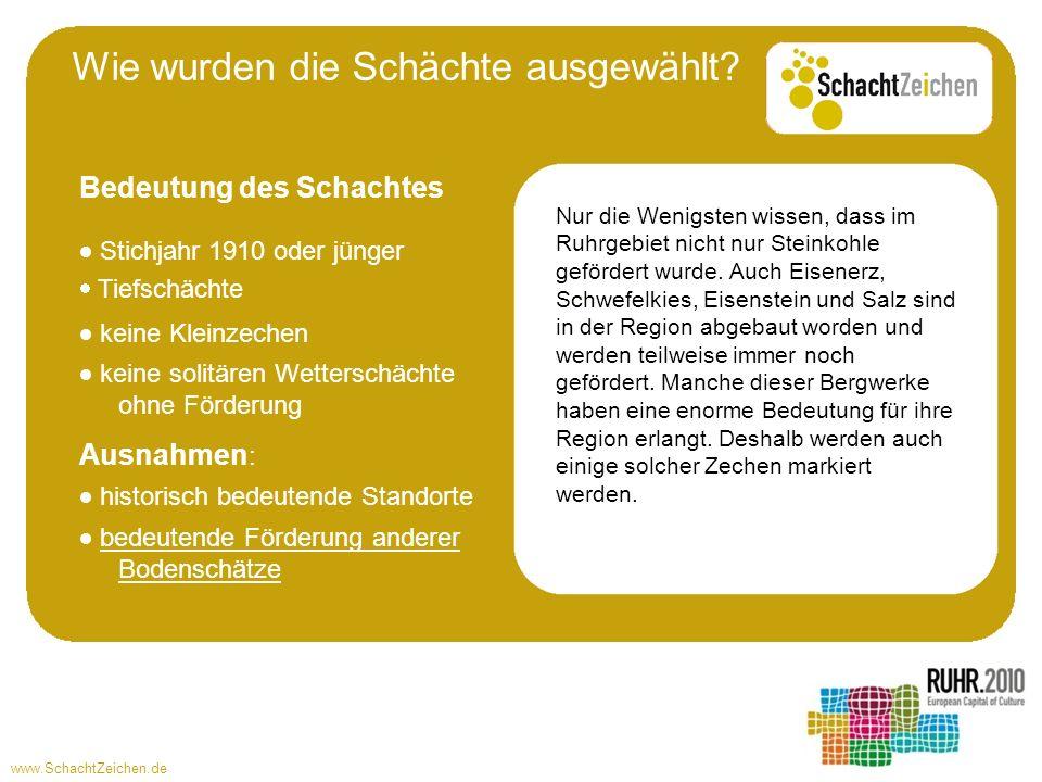 www.SchachtZeichen.de Stichjahr 1910 oder jünger Tiefschächte Nur die Wenigsten wissen, dass im Ruhrgebiet nicht nur Steinkohle gefördert wurde. Auch