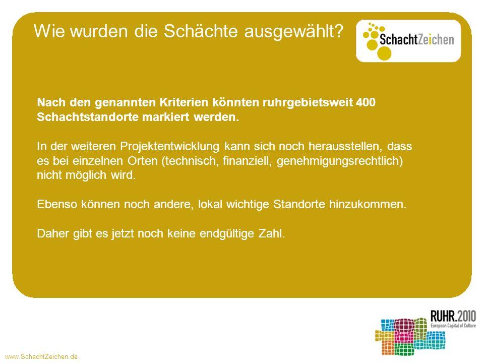 www.SchachtZeichen.de Nach den genannten Kriterien könnten ruhrgebietsweit 400 Schachtstandorte markiert werden. In der weiteren Projektentwicklung ka
