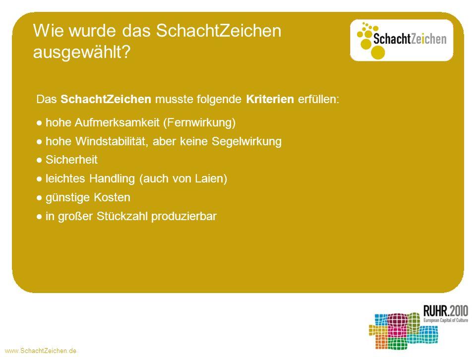 www.SchachtZeichen.de Das SchachtZeichen musste folgende Kriterien erfüllen: hohe Aufmerksamkeit (Fernwirkung) hohe Windstabilität, aber keine Segelwi