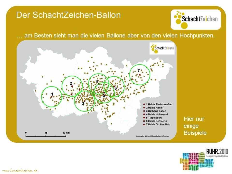 www.SchachtZeichen.de Der SchachtZeichen-Ballon … am Besten sieht man die vielen Ballone aber von den vielen Hochpunkten. Hier nur einige Beispiele