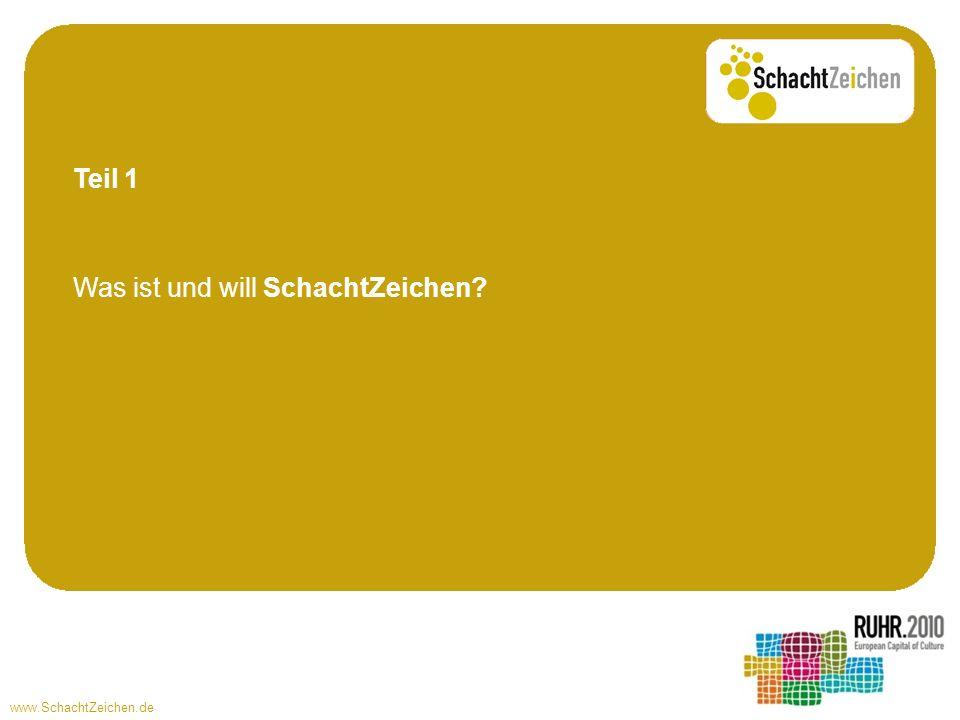 www.SchachtZeichen.de SchachtZeichen vor Ort Alle Aktivitäten werden gesammelt und auf der zentralen Internetseite www.schachtzeichen.de standortgenau stadtgenau terminsortiert veröffentlicht.