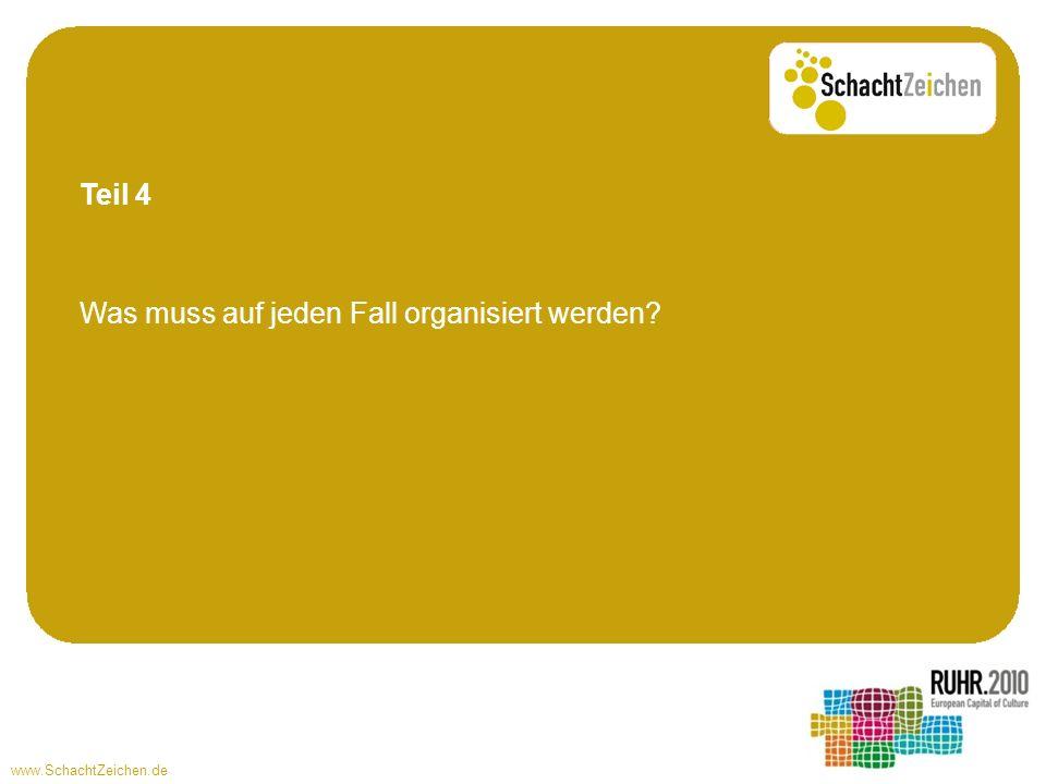 www.SchachtZeichen.de Was muss auf jeden Fall organisiert werden? Teil 4