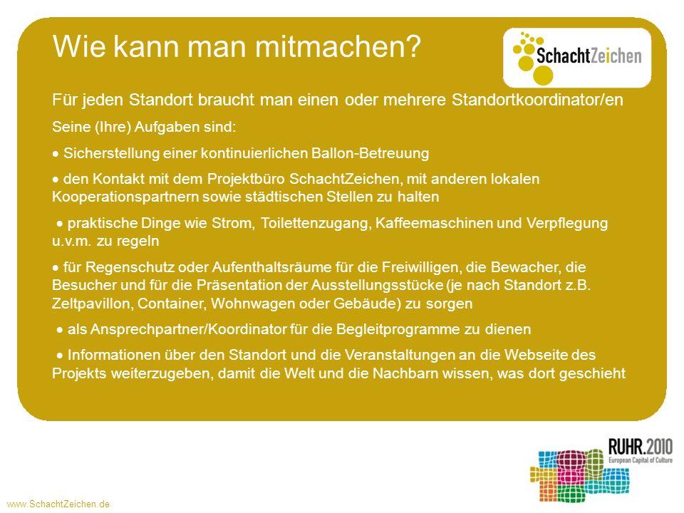 www.SchachtZeichen.de Für jeden Standort braucht man einen oder mehrere Standortkoordinator/en Seine (Ihre) Aufgaben sind: Sicherstellung einer kontin