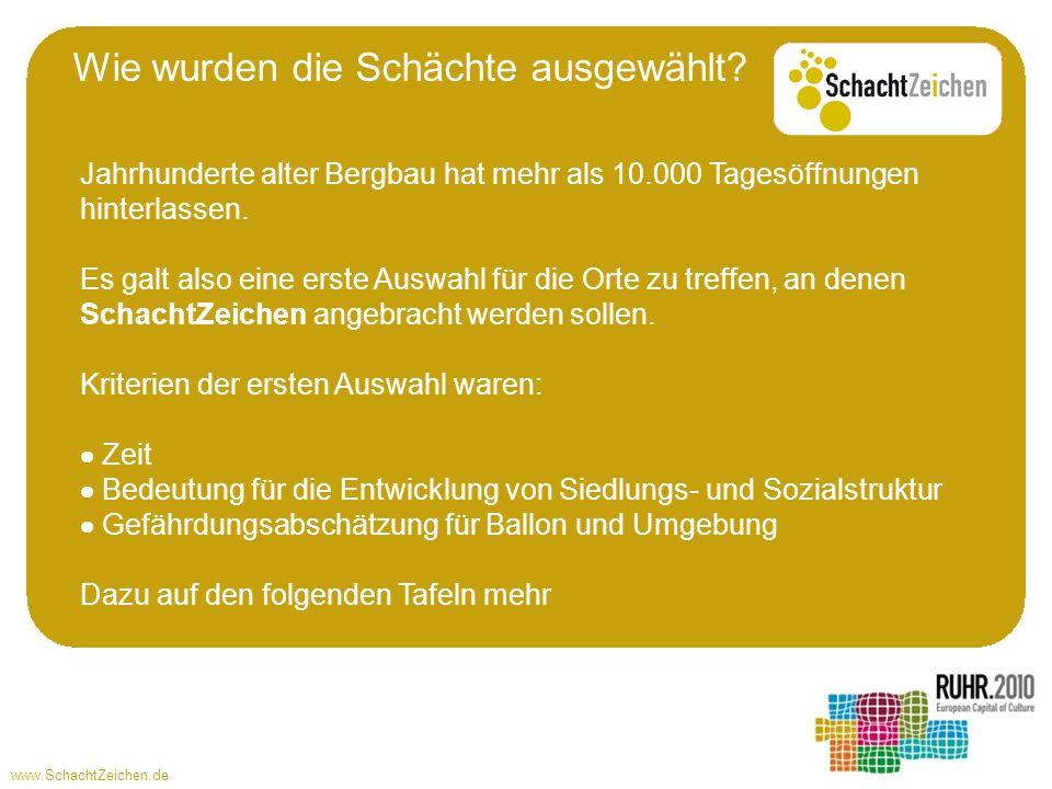 www.SchachtZeichen.de Jahrhunderte alter Bergbau hat mehr als 10.000 Tagesöffnungen hinterlassen. Es galt also eine erste Auswahl für die Orte zu tref