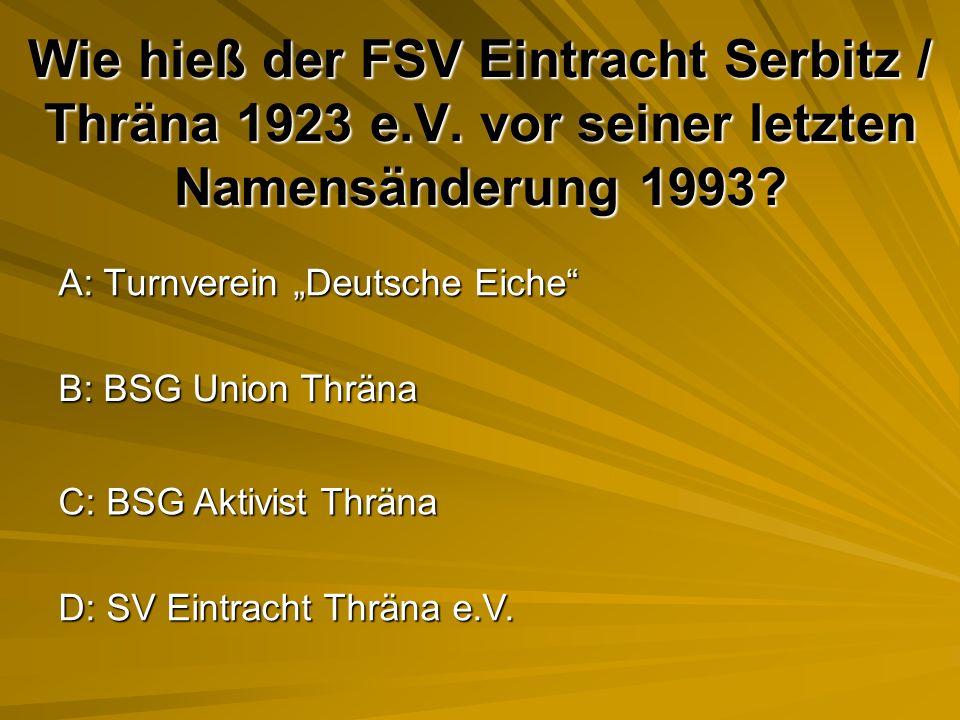 Wie hieß der FSV Eintracht Serbitz / Thräna 1923 e.V.