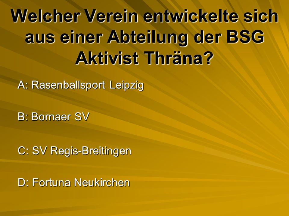 Welcher Verein entwickelte sich aus einer Abteilung der BSG Aktivist Thräna.