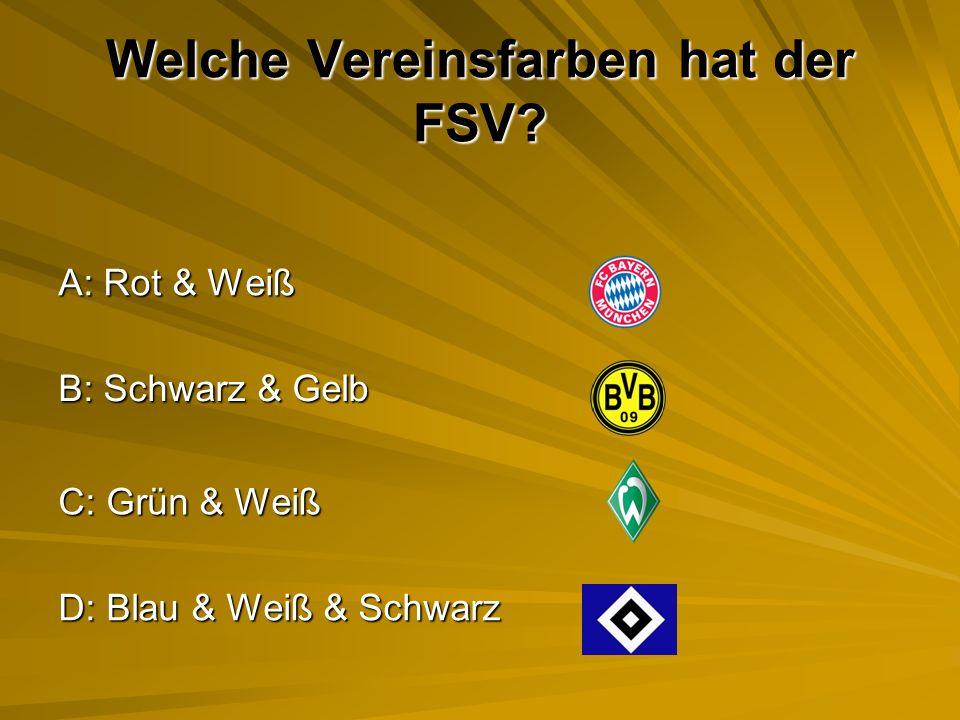Richtige Antwort: C Elmhard Schwindt stand mit seinen 57 Jahren 5 mal für den FSV diese Saison auf dem Platz