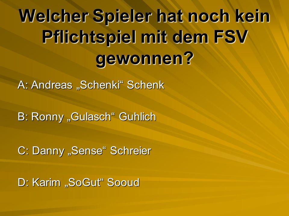 Welcher Spieler hat noch kein Pflichtspiel mit dem FSV gewonnen.