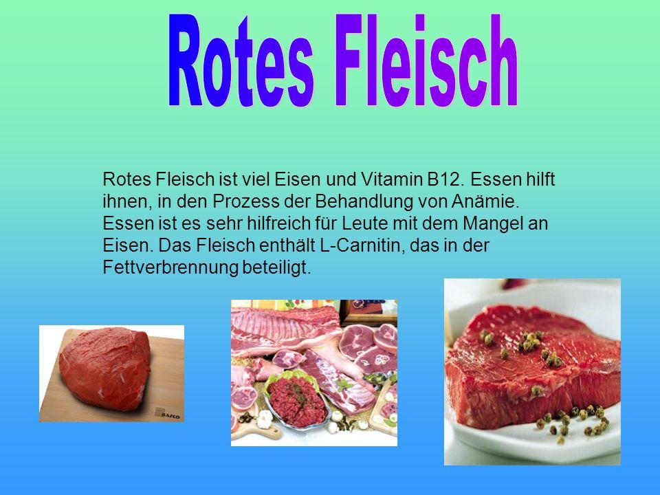 Rotes Fleisch ist viel Eisen und Vitamin B12. Essen hilft ihnen, in den Prozess der Behandlung von Anämie. Essen ist es sehr hilfreich für Leute mit d