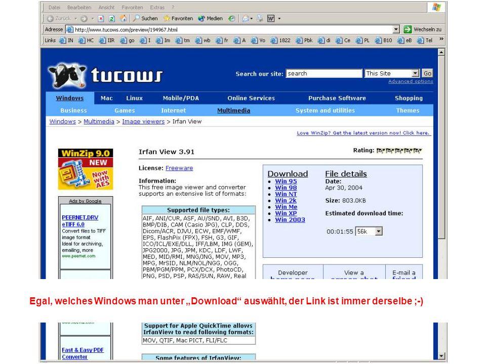 Egal, welches Windows man unter Download auswählt, der Link ist immer derselbe ;-)