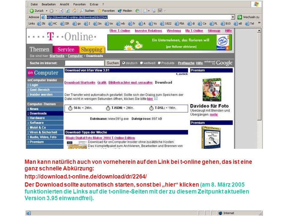 Man kann natürlich auch von vorneherein auf den Link bei t-online gehen, das ist eine ganz schnelle Abkürzung: http://download.t-online.de/download/dr/2264/ Der Download sollte automatisch starten, sonst bei hier klicken (am 8.