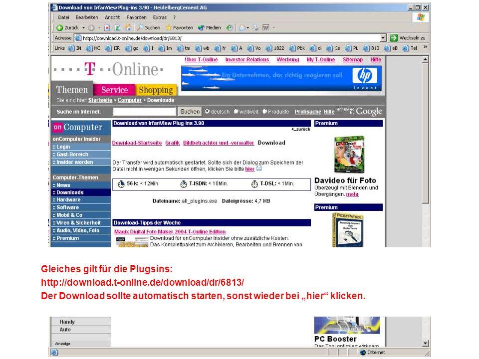 Gleiches gilt für die Plugsins: http://download.t-online.de/download/dr/6813/ Der Download sollte automatisch starten, sonst wieder bei hier klicken.