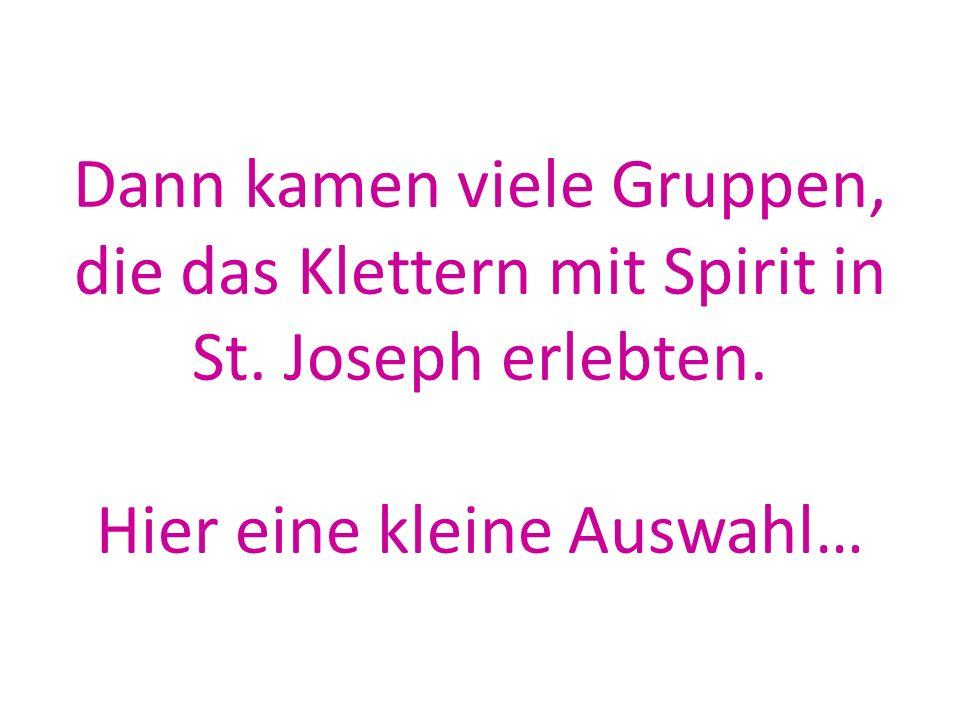 Dann kamen viele Gruppen, die das Klettern mit Spirit in St.