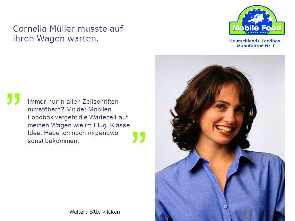 Deutschlands Foodbox- Manufaktur Nr.1 Cornelia Müller musste auf ihren Wagen warten. Immer nur in alten Zeitschriften rumstöbern? Mit der Mobilen Food