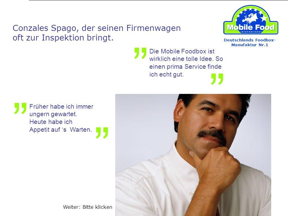 Deutschlands Foodbox- Manufaktur Nr.1 Conzales Spago, der seinen Firmenwagen oft zur Inspektion bringt. Die Mobile Foodbox ist wirklich eine tolle Ide