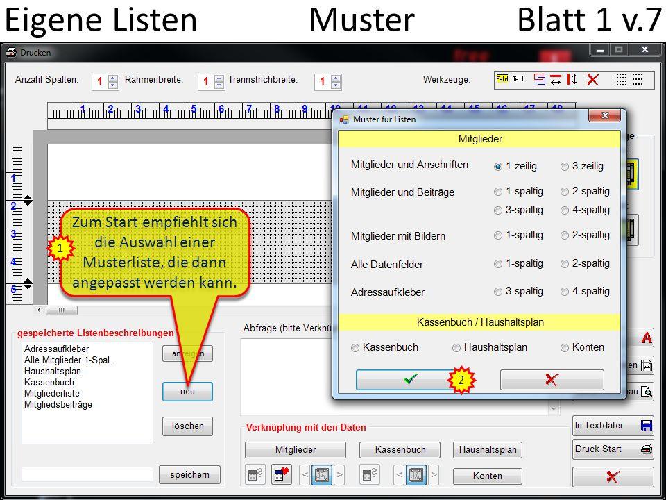 Eigene Listen Muster Blatt 1 v.7 Zum Start empfiehlt sich die Auswahl einer Musterliste, die dann angepasst werden kann.