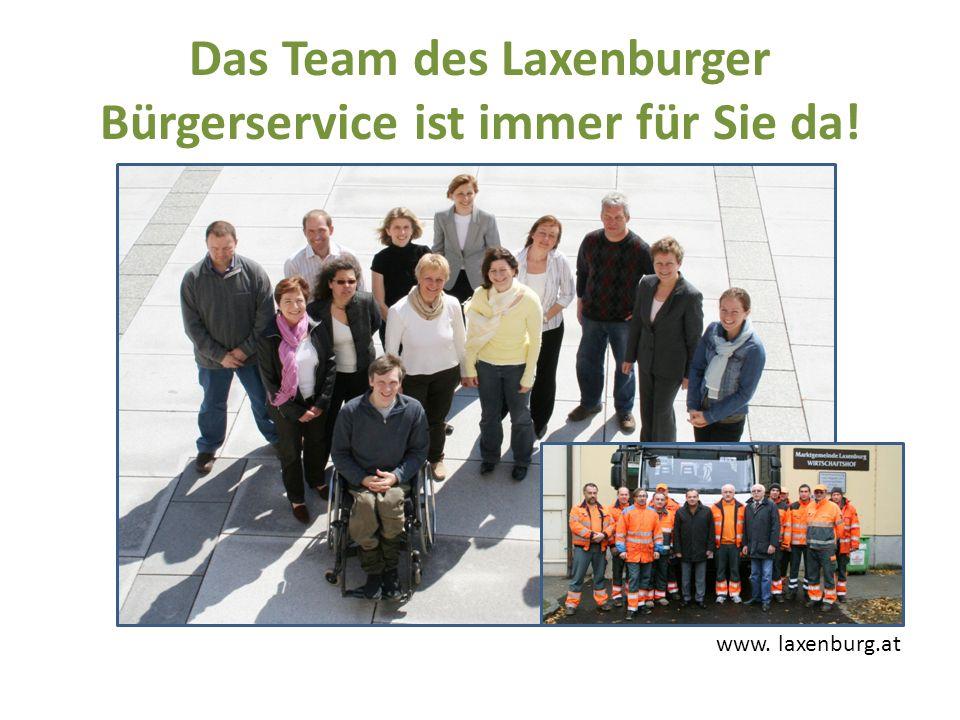 Das Team des Laxenburger Bürgerservice ist immer für Sie da! www. laxenburg.at