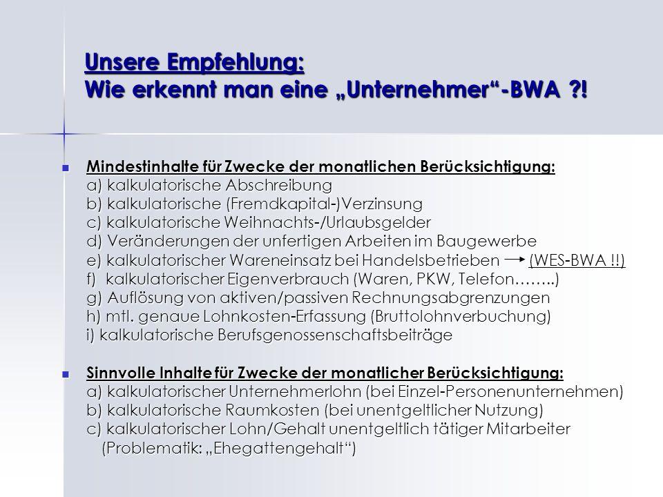 Unsere Empfehlung: Wie erkennt man eine Unternehmer-BWA ?! Mindestinhalte für Zwecke der monatlichen Berücksichtigung: Mindestinhalte für Zwecke der m