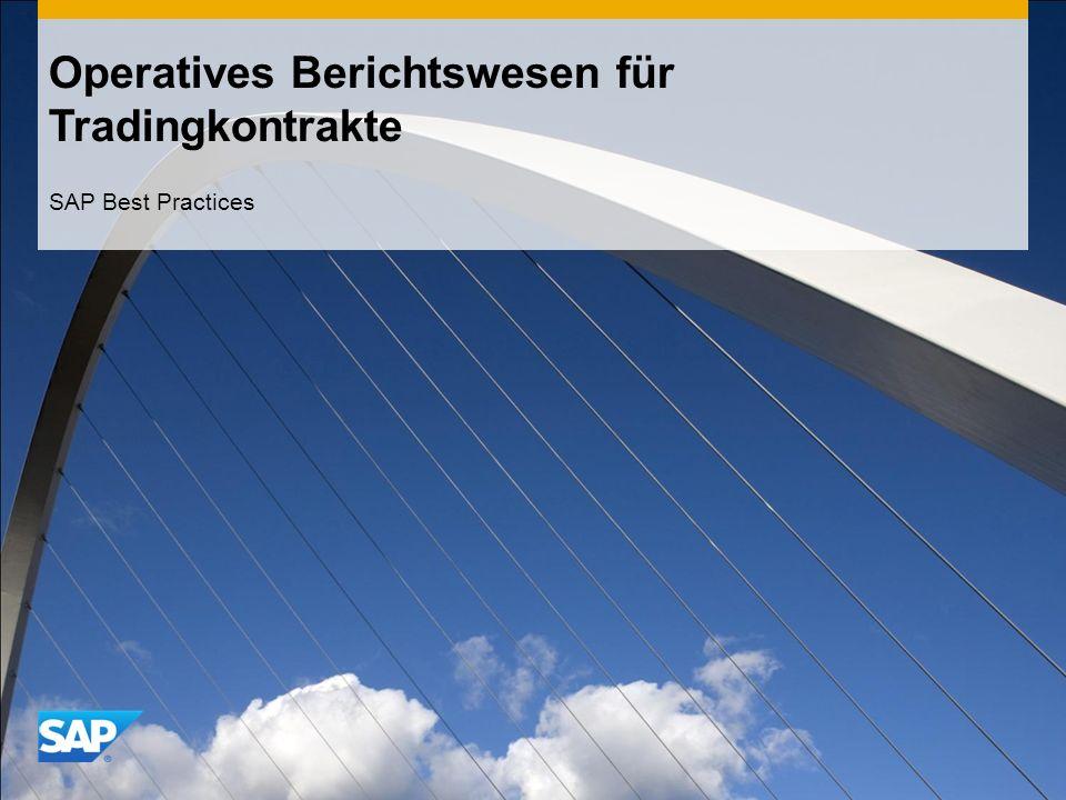 CONFIDENTIAL Operatives Berichtswesen für Tradingkontrakte SAP Best Practices