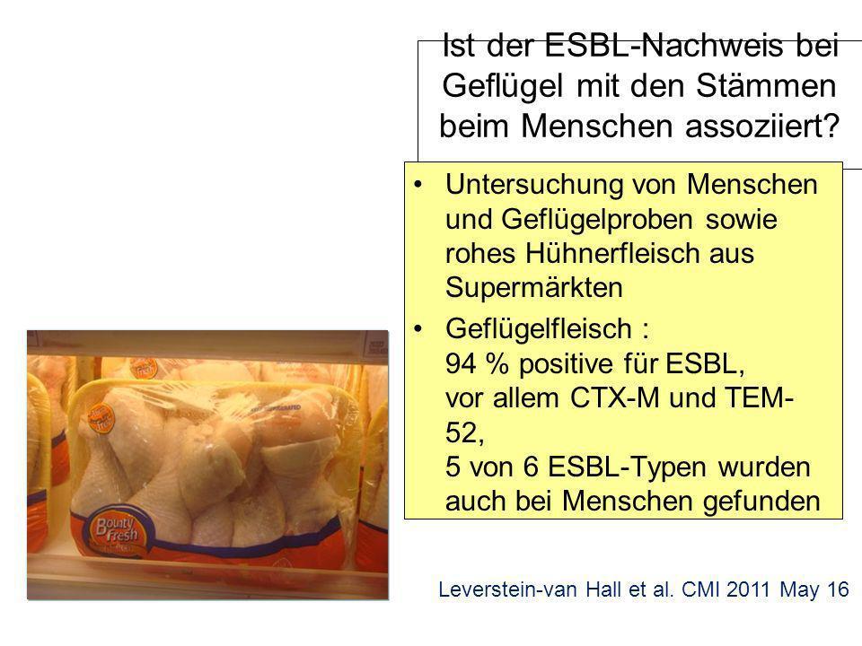 Ist der ESBL-Nachweis bei Geflügel mit den Stämmen beim Menschen assoziiert.