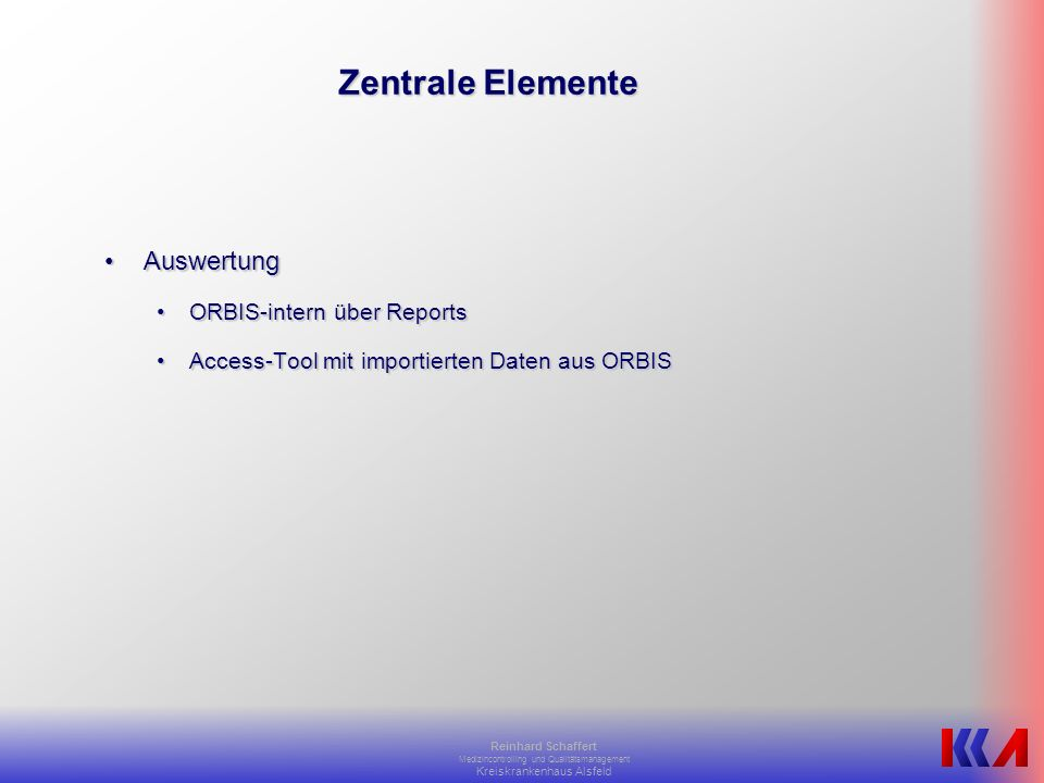 Reinhard Schaffert Medizincontrolling und Qualitätsmanagement Kreiskrankenhaus Alsfeld Screenshots
